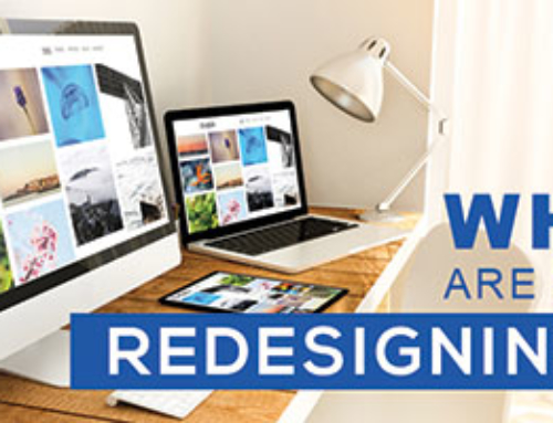 Why Are You Redesigning Your Website?
