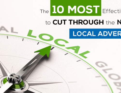 The 10 Most Effective Ways to Cut Through the Noise  in Local Advertising